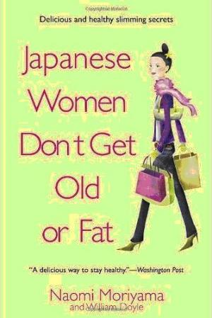 Japanese Women Don't Get Old orFat