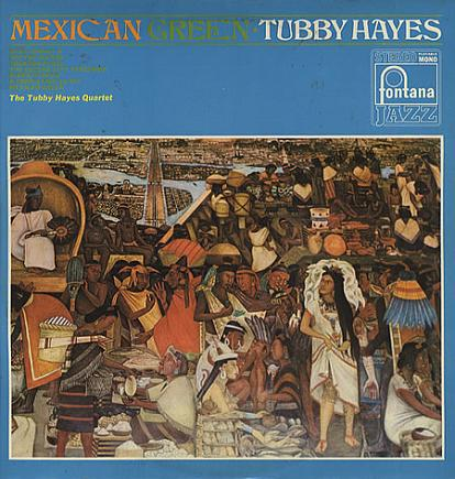 Tubby Hayes Mexican Green Fontana SFJL 911