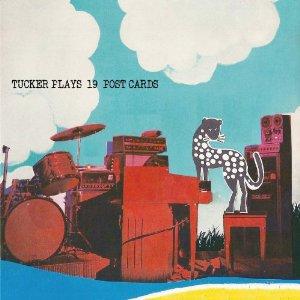 TUCKER [TUCKER PLAYS 19 POST CARDS]