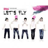 B1A4 - Lets Fly