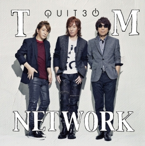 TM NETWORK ~QUIT30
