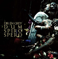 DIR EN GREY 8th ALBUM 「DUM SPIRO SPERO」