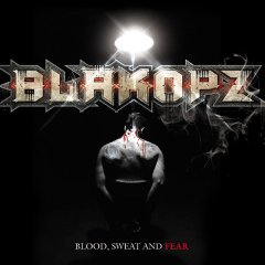 BlakOPz - Blood, Sweat And Fear