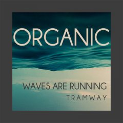Organic - Waves Are Running