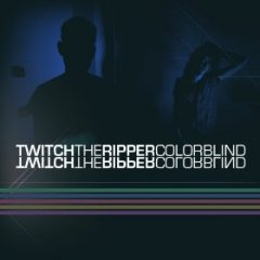 Twitch The Ripper - Colorblind