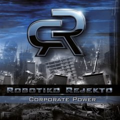 Robotiko Rejekto - Corporate Power