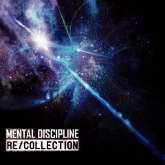 Mental Discipline - ReCollection