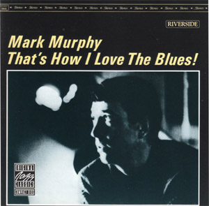 That's How I Love The Blues! : Mark Murphy